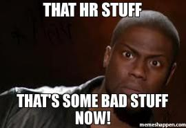 that-hr-stuff-that39s-some-bad-stuff-now-meme-52290